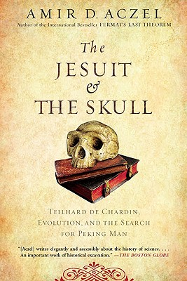 Image for The Jesuit and the Skull: Teilhard de Chardin, Evolution, and the Search for Peking Man