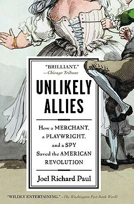 Image for Unlikely Allies: How a Merchant, a Playwright, and a Spy Saved the American Revolution