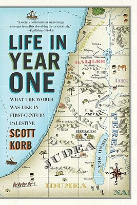 Image for Life in Year One: What the World Was Like in First-Century Palestine