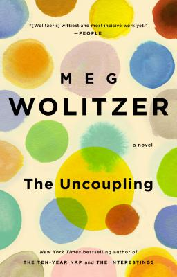 The Uncoupling: A Novel, Meg Wolitzer