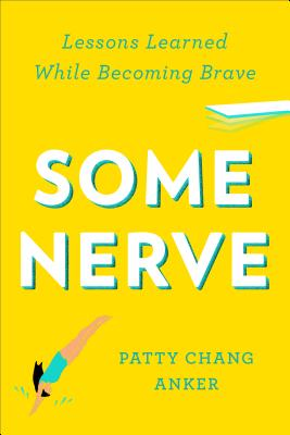 Image for Some Nerve: Lessons Learned While Becoming Brave