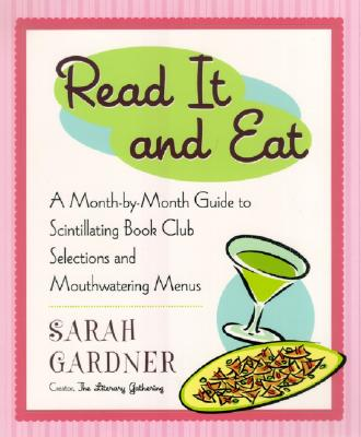 Image for READ IT AND EAT : A MONTH-BY-MONTH GUIDE TO SCINTILLATING BOOK CLUB SELECTIONS AND MOUTHWATERING MENUS