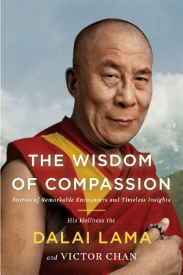 Image for The Wisdom of Compassion: Stories of Remarkable Encounters and Timeless Insights
