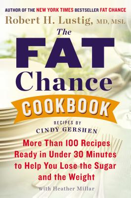Image for The Fat Chance Cookbook: More than 100 Recipes Ready in Under 30 Minutes to Help You Lose the Sugar and the Weight