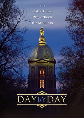 Image for Day by Day: The Notre Dame Prayer Book for Students