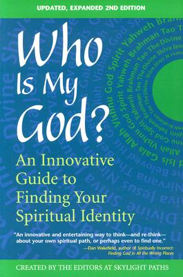 Who Is My God? (2nd Edition): An Innovative Guide to Finding Your Spiritual Identity