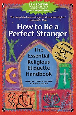 Image for How to Be a Perfect Stranger (5th Edition): The Essential Religious Etiquette Handbook