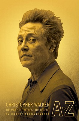 Image for Christopher Walken A to Z: The Man, the Movies, the Legend