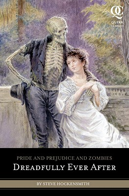 Pride and Prejudice and Zombies: Dreadfully Ever After (Quirk Classics), Hockensmith, Steve