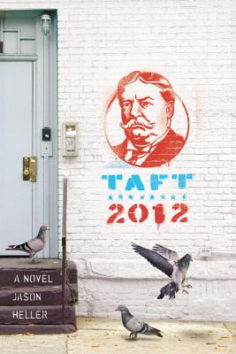 Taft 2012: A Novel, Jason Heller