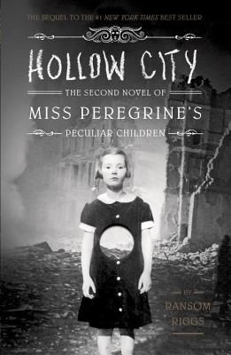 Hollow City (2nd novel  of Miss Peregrine's Peculiar Children)