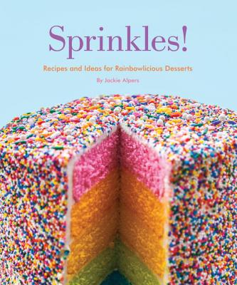 Image for Sprinkles!: Recipes and Ideas for Rainbowlicious Desserts
