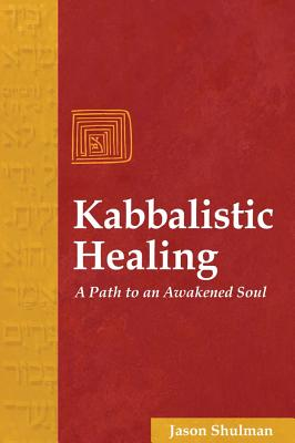 Image for Kabbalistic Healing: A Path to an Awakened Soul