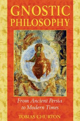 Image for Gnostic Philosophy: From Ancient Persia to Modern Times