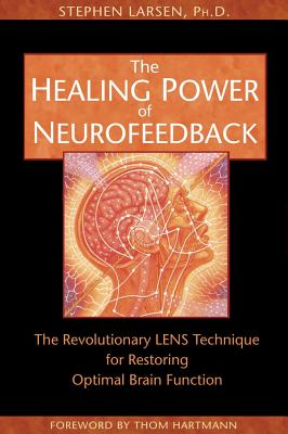 Image for The Healing Power of Neurofeedback: The Revolutionary LENS Technique for Restoring Optimal Brain Function