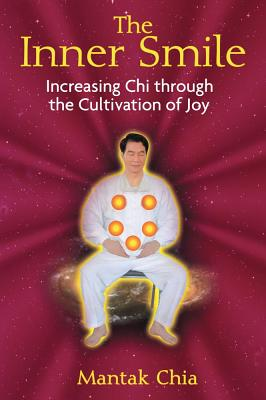Image for The Inner Smile - Increasing Chi Through the Cultivation of Joy