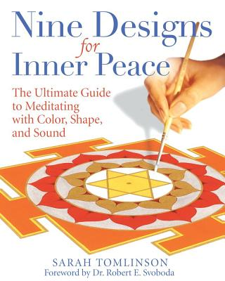 Image for Nine Designs for Inner Peace: The Ultimate Guide to Meditating With Color, Shape, and Sound