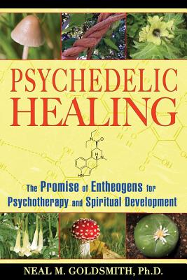 Image for Psychedelic Healing - The Promise of Entheogens for Psychotherapy and Spiritual Development