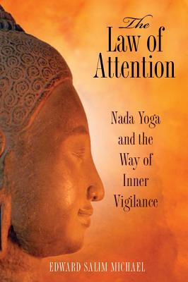 Image for The Law of Attention - Nada Yoga and the Way of Inner Vigilance