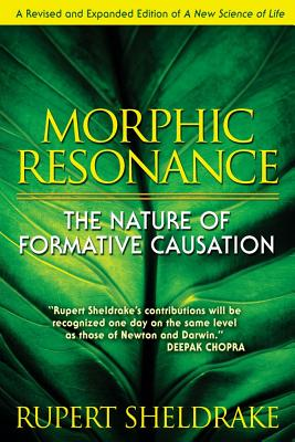 Image for MORPHIC RESONANCE: THE NATURE OF FORMATIVE CAUSATION