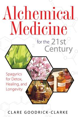Image for Alchemical Medicine for the 21st Century - Spagyrics for Detox, Healing, and Longevity