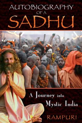 Image for Autobiography of a Sadhu - A Journey Into Mystic India