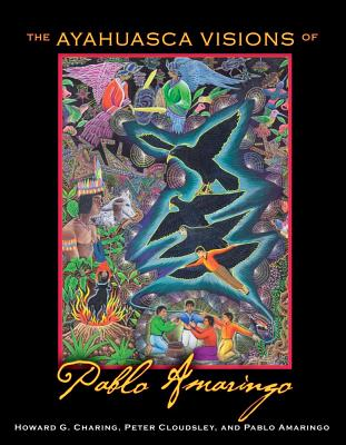 Image for The Ayahuasca Visions of Pablo Amaringo