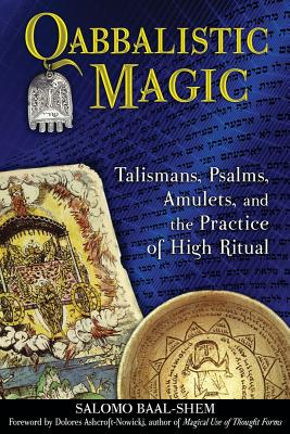Image for Qabbalistic Magic - Talismans, Psalms, Amulets, and the Practice of High Ritual