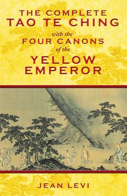 Image for The Complete Tao Te Ching with the Four Canons of the Yellow Emperor