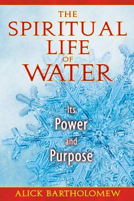 Image for The Spiritual Life of Water: Its Power and Purpose