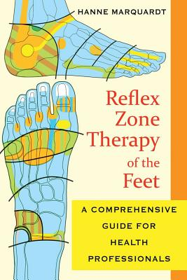 Image for Reflex Zone Therapy of the Feet - A Comprehensive Guide for Health Professionals
