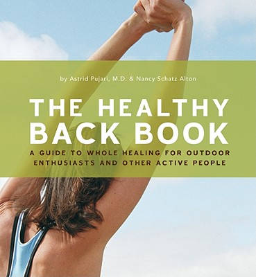 Image for The Healthy Back Book: A Guide to Whole Healing for Outdoor Enthusiasts and Other Active People