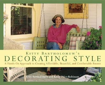 Image for Kitty Bartholomew's Decorating Style: A Hands-On Approach to Creating Affordable, Beautiful, and Comfortable Rooms
