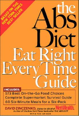 "The Abs Diet Eat Right Every Time Guide, ""Zinczenko, David, Spiker, Ted"""