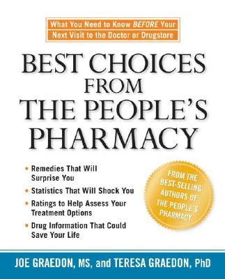 Best Choices from the People's Pharmacy, Joe Graedon, Teresa Graedon
