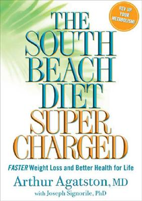 Image for The South Beach Diet Supercharged: Faster Weight Loss and Better Health for Life