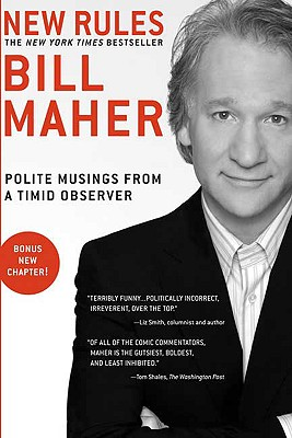 New Rules: Polite Musings from a Timid Observer, MAHER, Bill