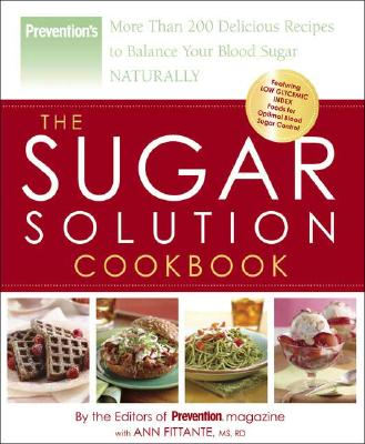 Image for The Sugar Solution Cookbook: More Than 200 Delicious Recipes to Balance Your Blood Sugar Naturally