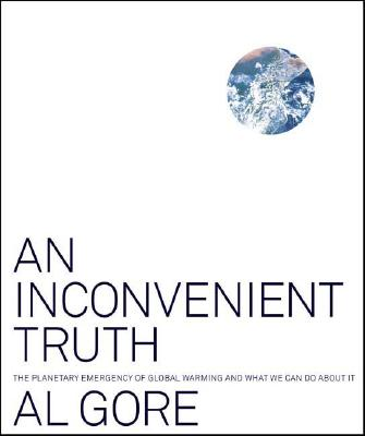 Image for An Inconvenient Truth: The Planetary Emergency of Global Warming and What We Can Do About It