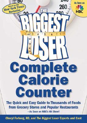 Image for The Biggest Loser Calorie Counter: The Quick and Easy Guide to Thousands of Foods from Grocery Stores and Popular Restaurants--As Seen on NBC's Hit Show!