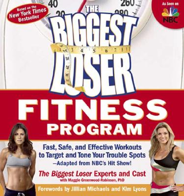 Image for The Biggest Loser Fitness Program: Fast, Safe, and Effective Workouts to Target and Tone Your Trouble Spots--Adapted from NBC's Hit Show!