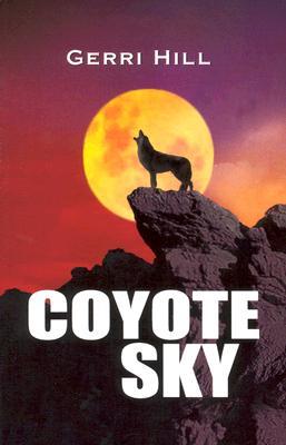 Coyote Sky, Hill, Gerri