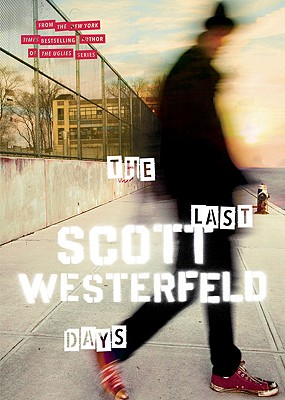 The Last Days, Scott Westerfeld