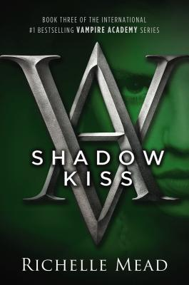 Image for Shadow Kiss (Vampire Academy Book 3)
