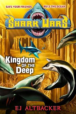 Image for Shark Wars #4: Kingdom of the Deep