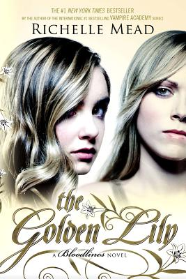 The Golden Lily: A Bloodlines Novel, Mead, Richelle