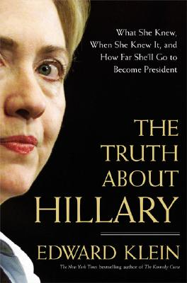 Image for The Truth About Hillary: What She Knew When She Knew It And