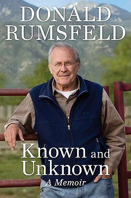 Known and Unknown; A Memoir, Rumsfeld, Donald