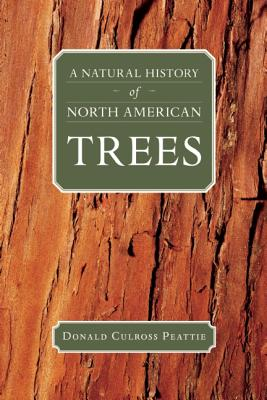 A Natural History of North American Trees (Donald Culross Peattie Library), Peattie, Donald Culross