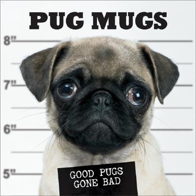 Image for Pug Mugs: Good Pugs Gone Bad